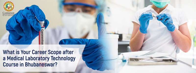 What is Your Career Scope after a Medical Laboratory Technology Course in Bhubaneswar?